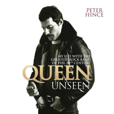 Queen Unseen by Peter Hince audiobook
