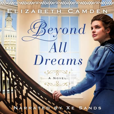 Beyond All Dreams by Elizabeth Camden audiobook