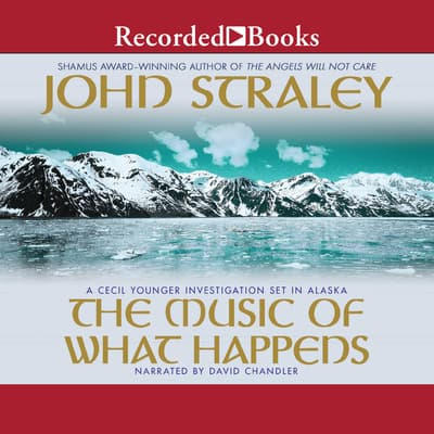 The Music of What Happens by John Straley audiobook