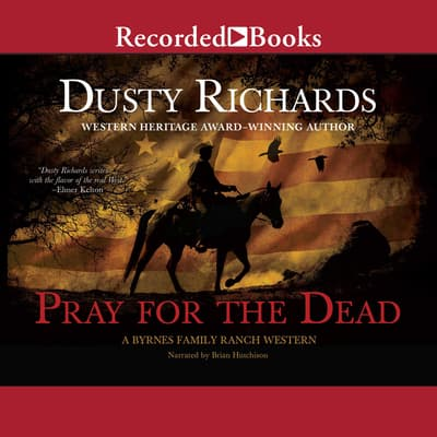 Pray for the Dead by Dusty Richards audiobook