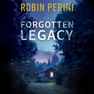 Forgotten Legacy by Robin Perini audiobook