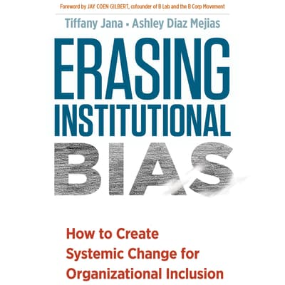 Erasing Institutional Bias by Tiffany Jana audiobook