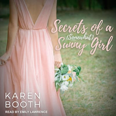 Secrets of a (Somewhat) Sunny Girl by Karen Booth audiobook