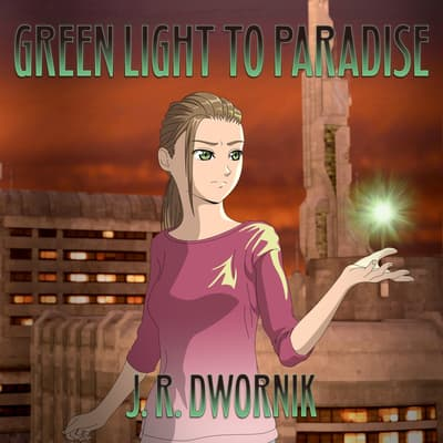 Green Light to Paradise by J. R. Dwornik audiobook