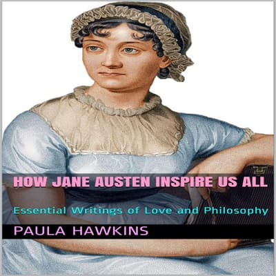 How Jane Austen Inspire Us All by Paula Hawkins audiobook