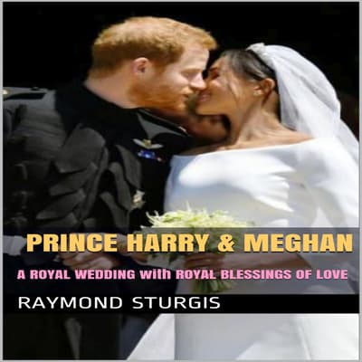 PRINCE HARRY & MEGHAN by Raymond Sturgis audiobook