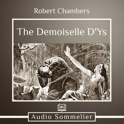 The Demoiselle D'Ys by Robert W. Chambers audiobook