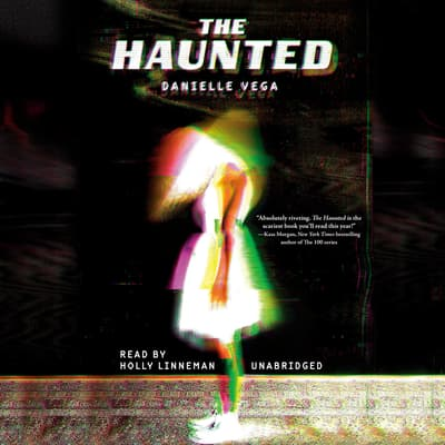 The Haunted by Danielle Vega audiobook