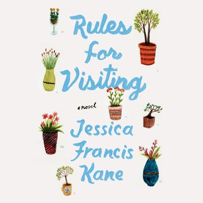 Rules for Visiting by Jessica Francis Kane audiobook