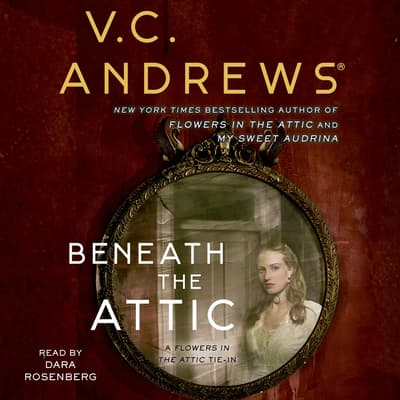 Beneath the Attic by V. C. Andrews audiobook