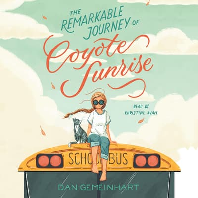 The Remarkable Journey of Coyote Sunrise by Dan Gemeinhart audiobook