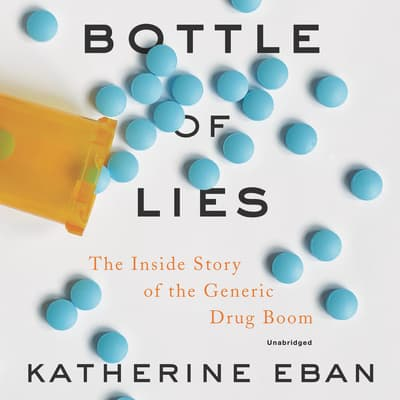 Bottle of Lies by Katherine Eban audiobook