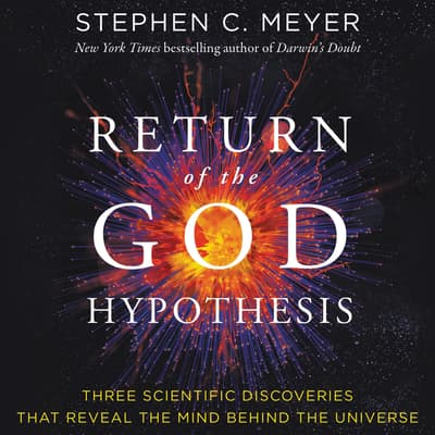 Return of the God Hypothesis by Stephen C. Meyer audiobook