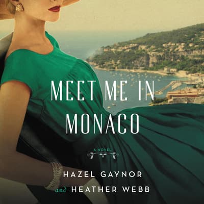 Meet Me in Monaco by Hazel Gaynor audiobook