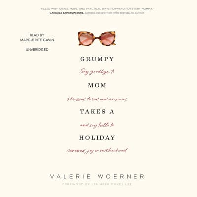Grumpy Mom Takes a Holiday by Valerie Woerner audiobook