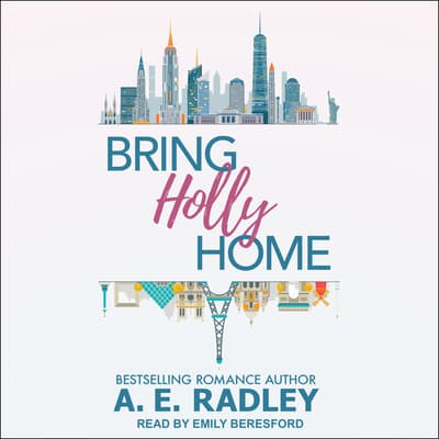 Bring Holly Home by A.E. Radley audiobook