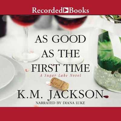 As Good as the First Time by K.M. Jackson audiobook