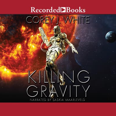 Killing Gravity by Corey J. White audiobook