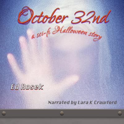 October 32nd - a sci-fi Halloween story by Ed Rosek audiobook