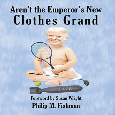 Aren't the Emperor's New Clothes Grand by Philip M. Fishman audiobook