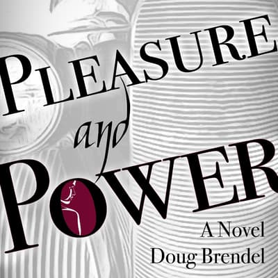 Pleasure and Power by Doug Brendel audiobook