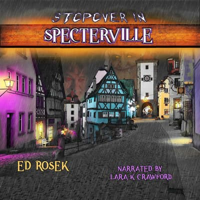 Stopover in Specterville by Ed Rosek audiobook