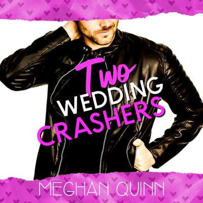 Two Wedding Crashers (The Dating by Numbers Series Book 2) by Meghan Quinn audiobook