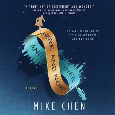 Here and Now and Then by Mike Chen audiobook