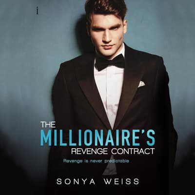 The Millionaire's Revenge Contract by Sonya Weiss audiobook
