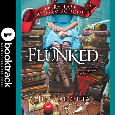 Flunked - Booktrack Edition by Jen Calonita audiobook