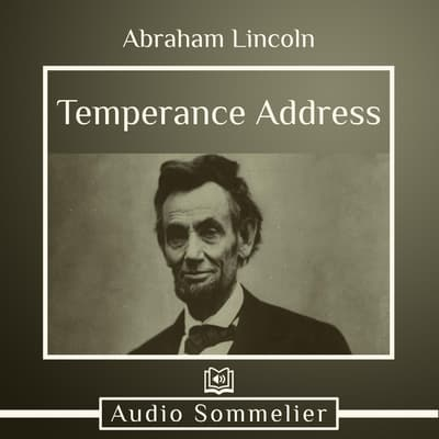 Temperance Address by Abraham Lincoln audiobook