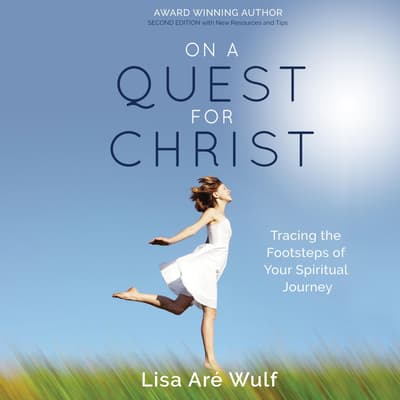 On a Quest for Christ by Lisa Aré Wulf audiobook