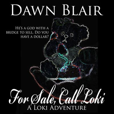 For Sale, Call Loki by Dawn Blair audiobook