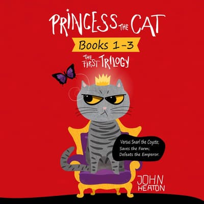 Princess the Cat: The First Trilogy by John Heaton audiobook