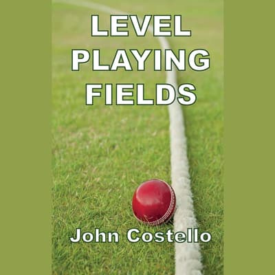 Level Playing Fields by John Costello audiobook