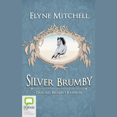 Dancing Brumby's Rainbow by Elyne Mitchell audiobook
