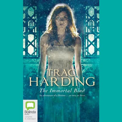 The Immortal Bind by Traci Harding audiobook