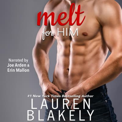 Melt for Him by Lauren Blakely audiobook