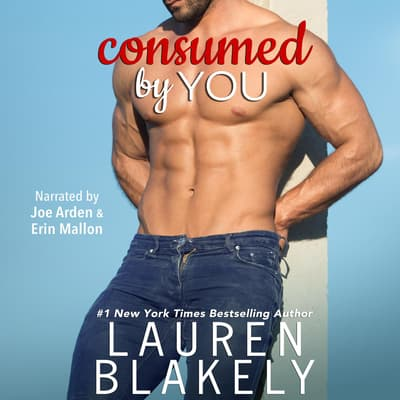 Consumed by You by Lauren Blakely audiobook