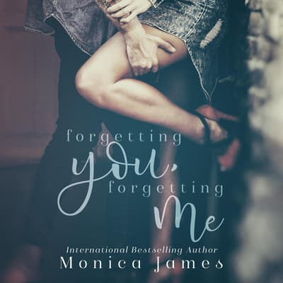 Forgetting You, Forgetting Me by Monica James audiobook