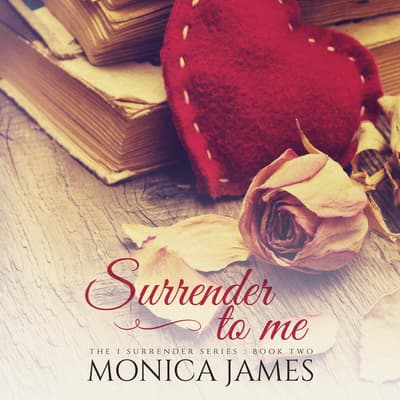 Surrender to Me by Monica James audiobook