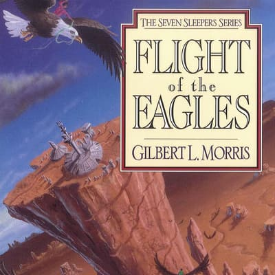 Flight of the Eagles by Gilbert Morris audiobook