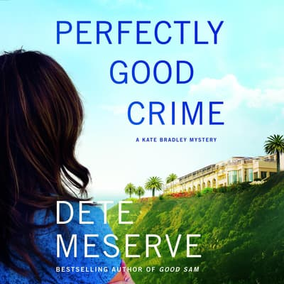 Perfectly Good Crime by Dete Meserve audiobook