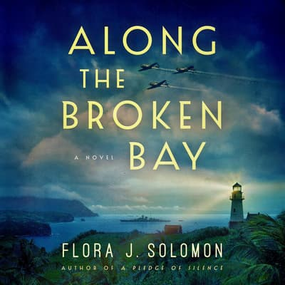Along the Broken Bay by Flora J. Solomon audiobook