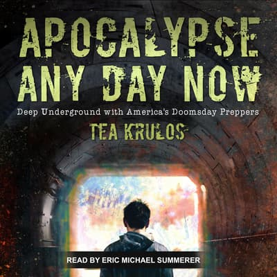 Apocalypse Any Day Now by Tea Krulos audiobook