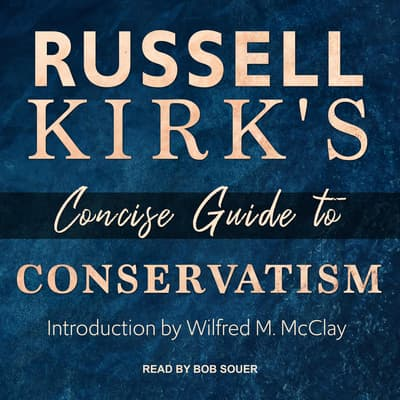 Russell Kirk's Concise Guide to Conservatism by Russell Kirk audiobook