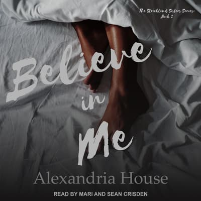 Believe in Me by Alexandria House audiobook