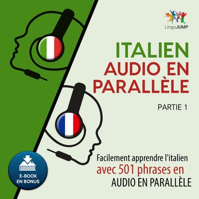Italien audio en parallèle  - Facilement apprendre l'italien avec 501 phrases en audio en parallle - Partie 1 by Lingo Jump audiobook