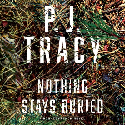 Nothing Stays Buried by P. J. Tracy audiobook