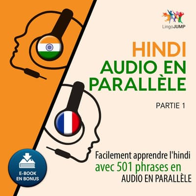 Hindi audio en parallle - Facilement apprendre l'hindiavec 501 phrases en audio en parallle - Partie 1 by Lingo Jump audiobook